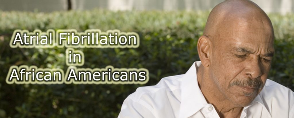 Atrial Fibrillation In African Americans